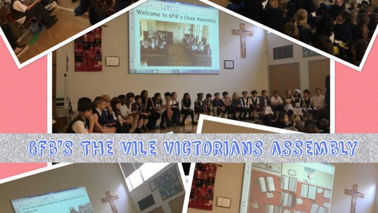 6FB Vile Victorians Class Assembly